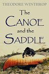 The Canoe and the Saddle: Adventures Among the Northwestern Rivers and Forests (1871) (Linked Contents)