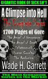 "The complete ""A Glimpse into Hell"" series - 5 books, 195 chapters, 1700 pages, 600K words of pure gore"