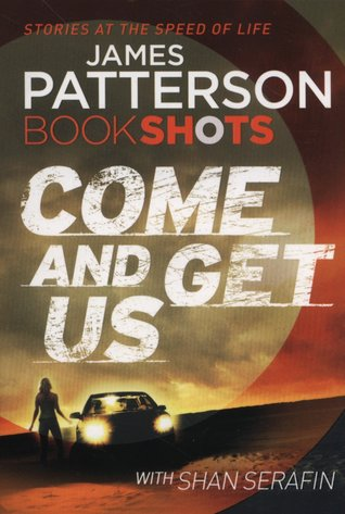 Ebook Come and Get Us by James Patterson DOC!