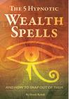 The 5 Hypnotic Wealth Spells