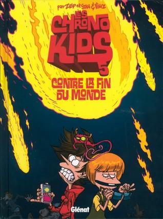 Les Chronokids Contre La Fin du Monde (Les Chronokids, #5)