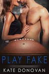 Play Fake by Kate Donovan