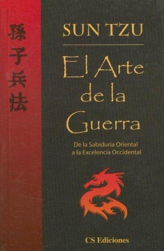 El Arte de la Guerra: de la Sabiduria Oriental a la Excelencia Occidental