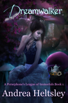 Dreamwalker (Persephone's League of Immortals #1)