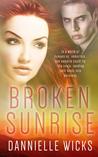 Broken Sunrise (Hardest Mistakes, #3)