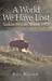 A World We Have Lost Saskatchewan Before 1905 by Bill Waiser