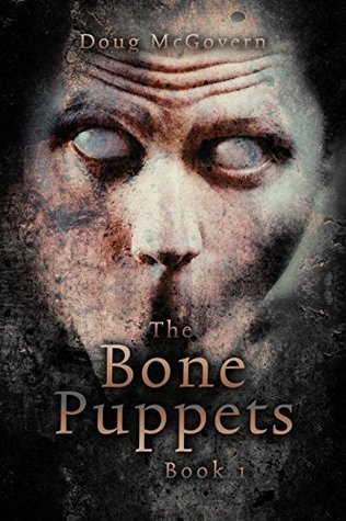 The Bone Puppets (The Bone Puppets, #1)