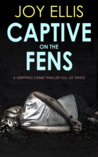 Captive on the Fens (DI Nikki Galena #6)