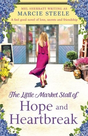 The Little Market Stall of Hope and Heartbreak: A feel good novel of love, secrets and friendship