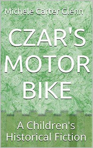 CZAR'S MOTOR BIKE: A Children's Historical Fiction