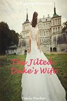 The Jilted Duke's Wife: A Regency Romance