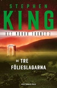 De tre följeslagarna by Stephen King