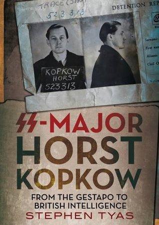 SS-Major Horst Kopkow: From the Gestapo to British Intelligence
