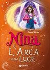 Nina e l'Arca della Luce (La Bambina della Sesta Luna, #7)