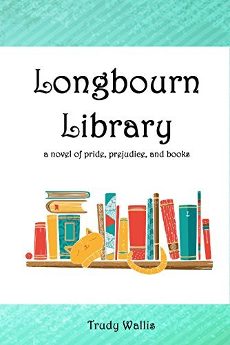 Longbourn Library: A Novel of Pride, Prejudice, and Books