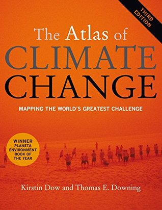 The Atlas of Climate Change: Mapping the World's Greatest Challenge