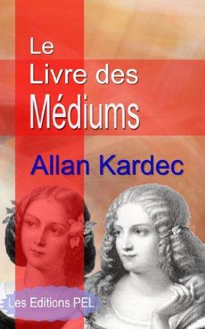 Le Livre des Médiums (Annoté)