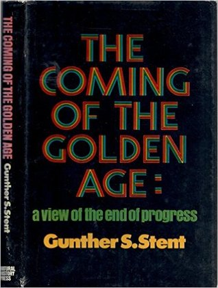 The Coming of the Golden Age: A View of the End of Progress