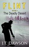 The Deadly Desert: A Detective Story (Detective Flint Book 3)