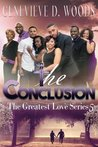 The Conclusion (The Greatest Love Series) (Volume 5)