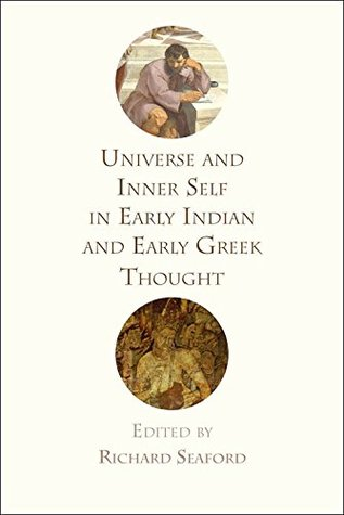 universe-and-inner-self-in-early-indian-and-early-greek-thought