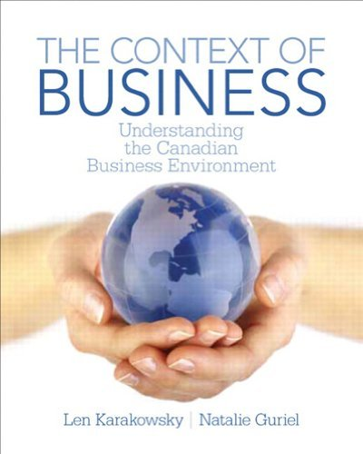 The Context of Business: Understanding the Canadian Business Environment,