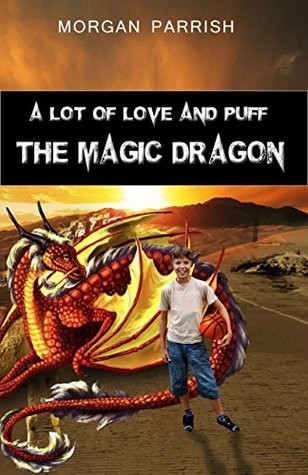 A Lot of Love and Puff the Magic Dragon