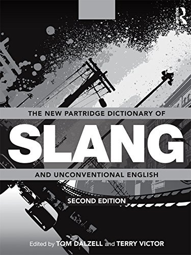 The New Partridge Dictionary of Slang and Unconventional English