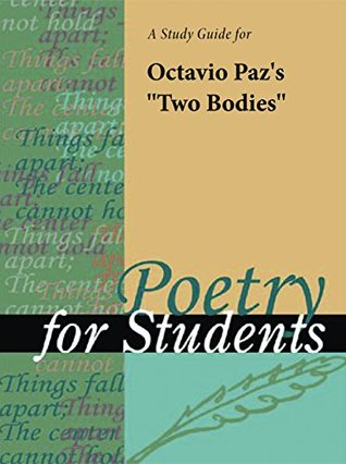 """A Study Guide for Octavio Paz 's """"Two Bodies"""""""