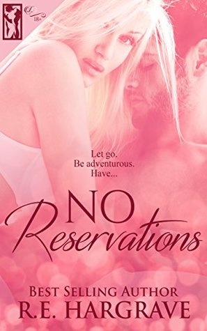 No Reservations by R.E. Hargrave