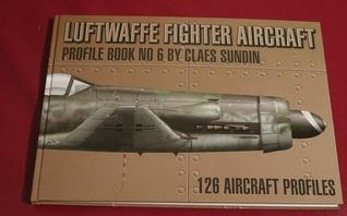 Luftwaffe Fighter Aircraft (Profile Book No. 6)