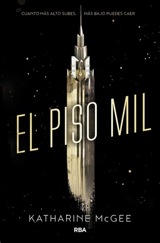 El piso mil (The Thousandth Floor, #1)