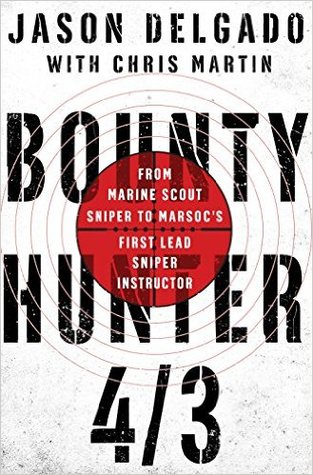 Bounty Hunter 4/3: From Marine Scout Sniper to MARSOC's First Lead Sniper Instructor