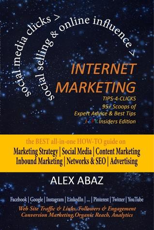 Internet Marketing: Social Media Tips-4-Clicks & Expert Advice on Social Selling & Online Influence for Small Business, Ecommerce & Startups: Marketing Strategy, SEO, advertising (Facebook, twitter, instagram, linkedin, pinterest, youtube)