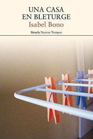 Una casa en bleturge by Isabel Bono