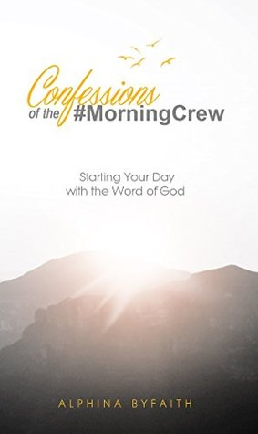 Confessions of the Morning Crew: Starting Your Day With The Word Of God