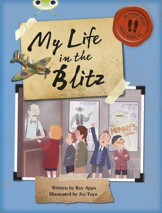 Bug Club Non-Fiction Blue (KS2) B/4A My Life in the Blitz