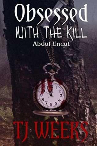 Obsessed with the Kill: Abdul Uncut