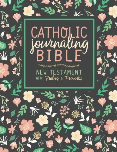 Catholic Journaling Bible: New Testament with Psalms & Proverbs
