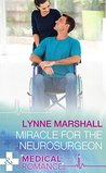 Miracle for the Neurosurgeon by Lynne Marshall
