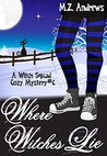 Where Witches Lie (Witch Squad Mystery #6)