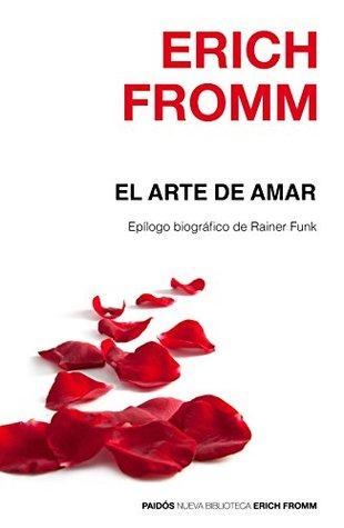 El arte de amar by Erich Fromm