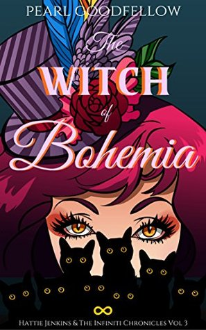 The Witch of Bohemia (Hattie Jenkins & The Infiniti Chronicles, #3)