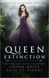 Queen of Extinction by Gwynn White