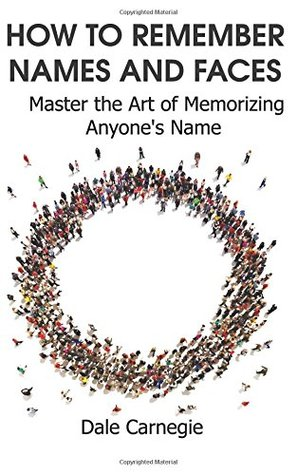 How to Remember Names and Faces: Master the Art of Memorizing Anyone's Name
