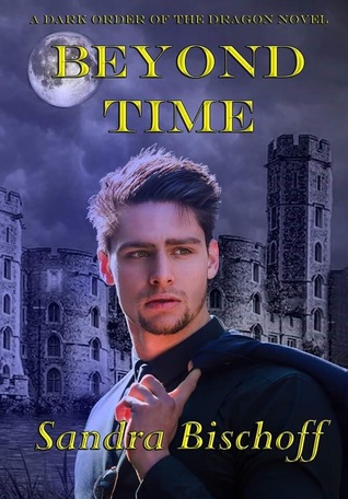 Beyond Time (The Dark Order of the Dragon Series #2)
