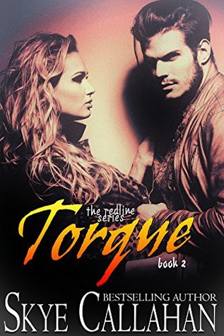 Torque (The Redline Series Book 2) by Skye Callahan