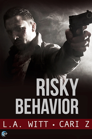 Release Day Review:  Risky Behavior (Bad Behavior #1) by L.A. Witt and Cari Z.
