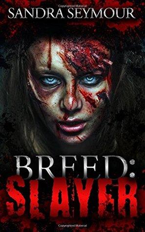 Breed: Slayer