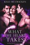 What the Heart Takes (Soulmate, #3)